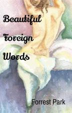 Beautiful Foreign Words by ForrestRosePark
