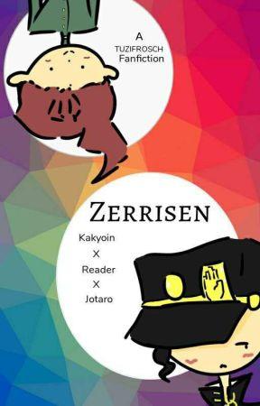 Zerrisen || Kakyoin X Reader X Jotaro - Prologue - The