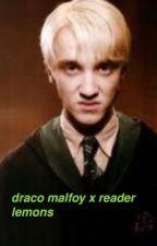 draco malfoy x reader lemon by sluttyxreaders