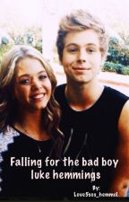 Falling for the bad boy luke hemmings by Love5sos_hemmo1