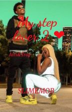 My step lover 2 by RICHROLLINGWEEEEEE