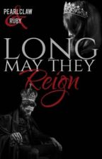 ||Long may they Reign|| by Pearlclaw