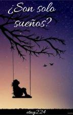 ¿Son solo sueños? by etny244