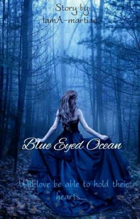 Blue Eyed Ocean  by IamA-martian