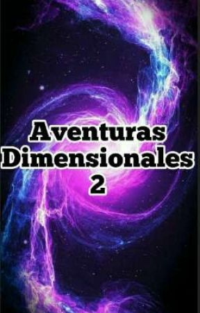 aventuras dimensionales 2 by Shriis_uwu