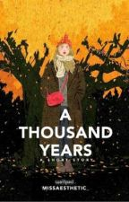 A Thousand Years - A Thomara One Shot  by MissAesthetic_