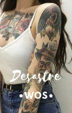 Desastre •WOS• by hottlessmuke