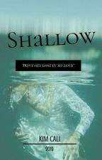 Shallow by musicalQueen27