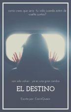El  Destino ( RE Editada) by camiiwitch