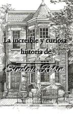 La increíble y curiosa historia de Sinclair Robin. by Hugekraken51