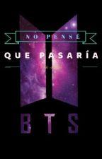 NO PENSÉ QUE PASARÍA...(TAEKOOK, YOONMIN, NAMJIN Y JUNG HOSEOK) by BTS_NCT_11