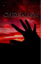 Chrysalism by amidthestorms