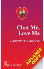 Chat Me, Love Me (COMPLETED FULL VERSION) by Samarra_Blair