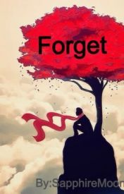 Forget by SapphireMoon_