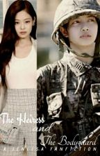 The Heiress and The Bodyguard [JENLISA] by JLJenLisa