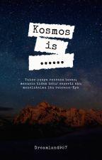 Kosmos by dreamland957