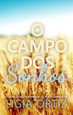 O Campo dos Sonhos by ligiaortiz_autora