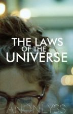 The Laws of the Universe by anonlyss