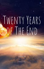 Twenty Years of the End by CollisionEL
