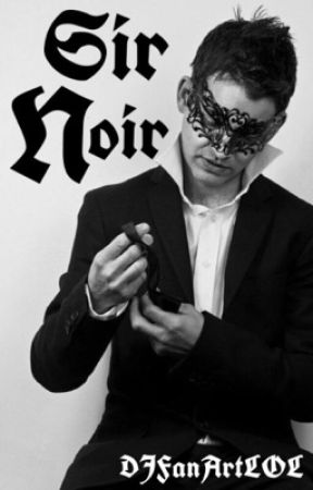 ❉Sir Noir❉ by DJFanArtLOL