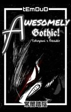 AWESOMELY Gothic (Fumikage Tokoyami x Reader) by tEmDuD