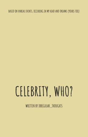 Celebrity, who? (x reader) by irregular_thoughts