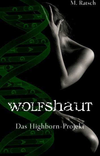 Wolfshaut - Das Highborn-Projekt {Leseprobe}