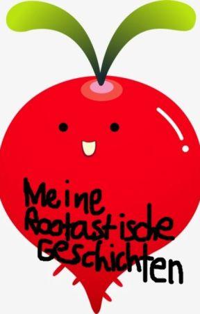 Meine Rootastische Geschichten by RedRoot59