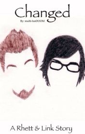 Changed - A Rhett and Link fanfiction (Completed) by multi-fanDOOM