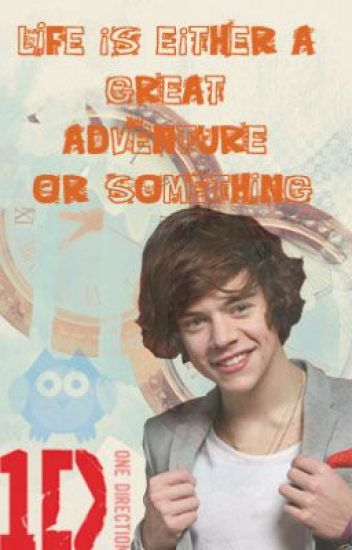 Life Is Either A Great Adventure Or Nothing Amazayn1dx Wattpad