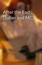 After the End (Julian and MC) by ApprenticeClara