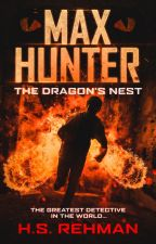 Max Hunter: The Dragon's Nest by hs_rehman