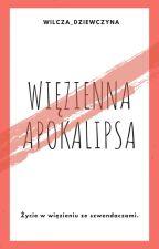 Więzienna Apokalipsa by Wilcza_Dziewczyna