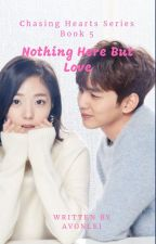 Chasing Hearts 5: Nothing Here But Love by avonlei_phr