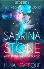 Sabrina Stone and the Realm of Magic by LunaLevesque_Raven