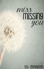 Miss Missing You ↠ A BajanCanadian Fanfiction ↠ on hiatus by ehmaleeh