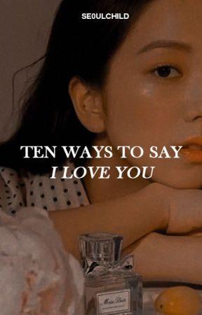 ten ways to say i love you - bobsoo ☾ by SE0ULCHILD