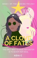 A Clove of Fates by YoItsYeau