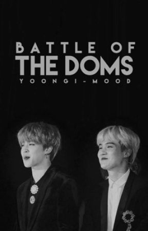 battle of the doms [yoonmin 18+] by yoongi-mood