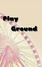 Playground (HIATUS) by -sweetprincess