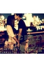 Crazy In Love ~ Justice Carradine by kindaxobsessed