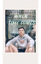 When Time Comes by zashiaparaiso