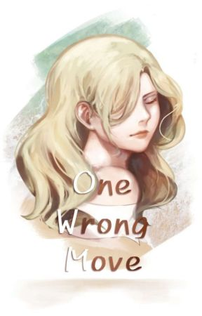 One Wrong Move by _Rannie_