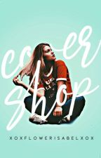 The Cover Shop 2.0 // OPEN by xoXflowerisabelXox