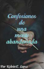 Confesiones de una mente abandonada by k3lwriter