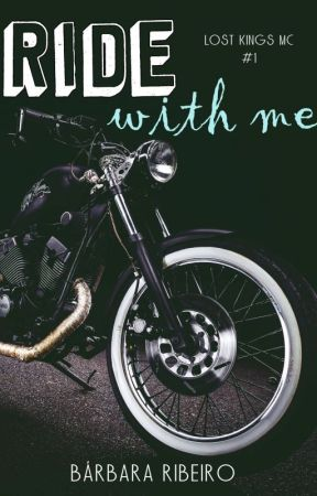 Ride with me - Lost Kings MC #1 by BrbaraRibeiro4
