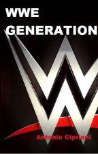 WWE Generation by ToniCipriani1998