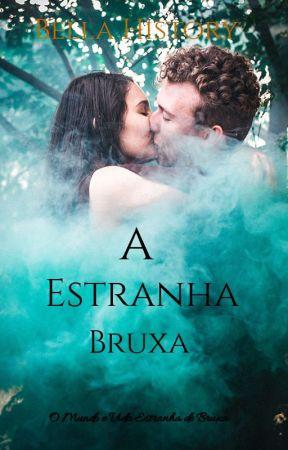 A Estranha Bruxa ~ {Construindo} ~ by bellahistory13
