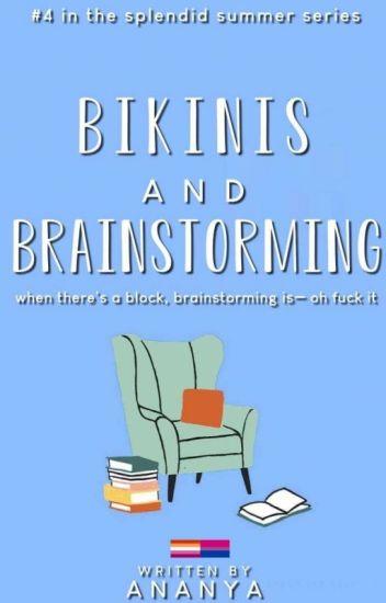 Bikinis and Brainstorming ✔