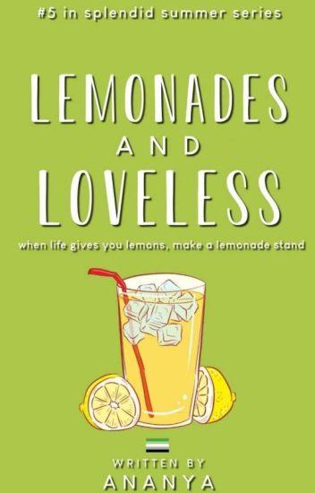 Lemonades and Loveless ✔